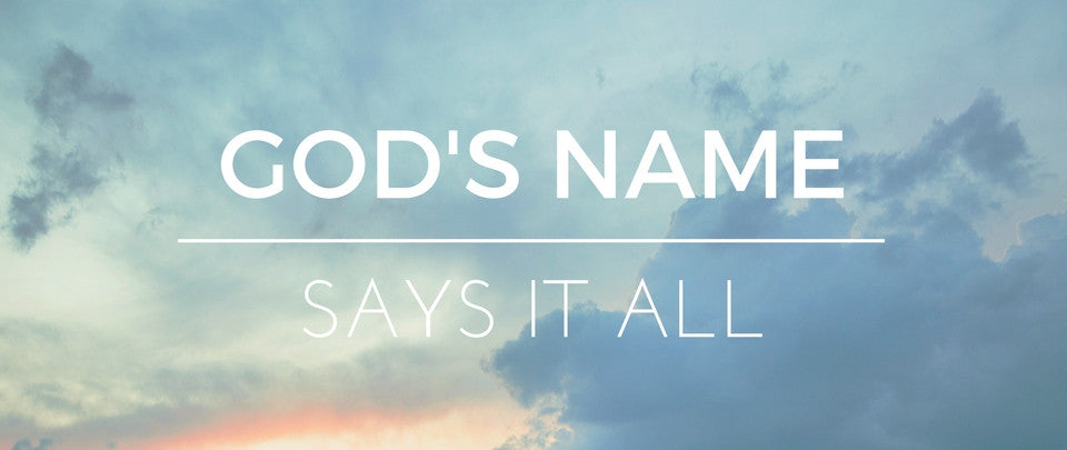 God's Name Says it All