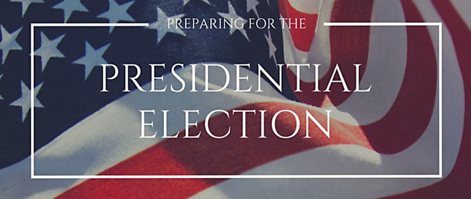 Preparing for the Presidential Election