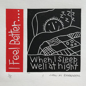 I Feel Better When I Sleep Well at Night by John Barradell
