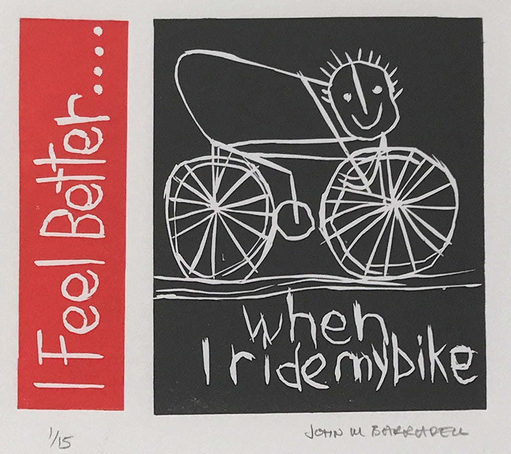 I Feel Better When I Ride My Bike by John Barradell