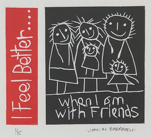 I Feel Better When I Am With Friends by John Barradell
