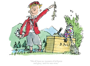 """We all have our moments of brilliance"" from the book 'Boy: Tales of Childhood' by Roald Dahl illustrated by Quentin Blake"