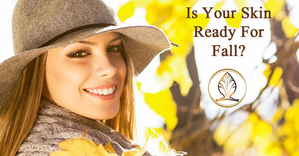 Autumn is Here. Is Your Skin Ready for Fall?