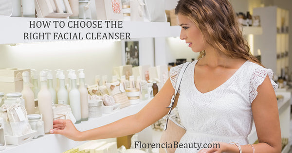 How to Choose the Right Facial Cleanser