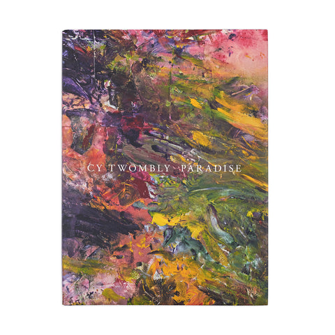 Cy Twombly: Paradise by Julie Sylvester