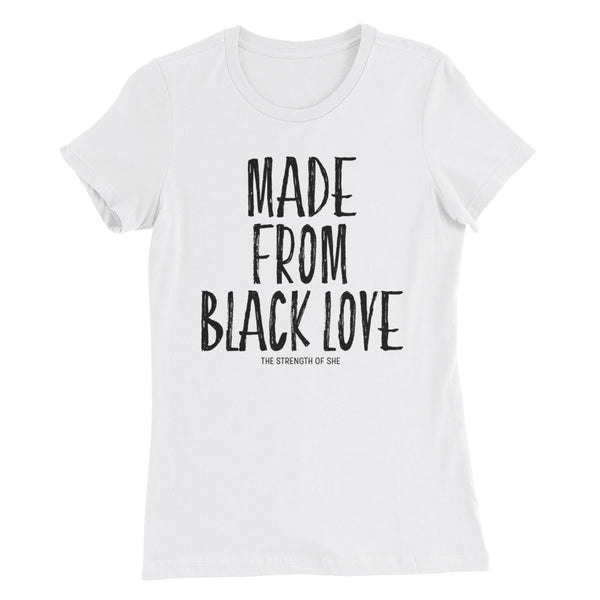 Made from Black Love (Available in Grey & White)