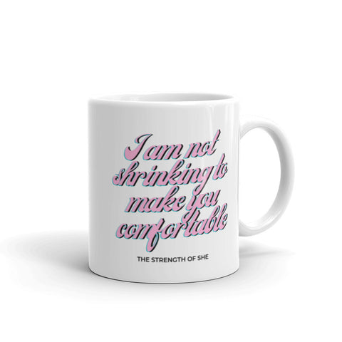 I Am Not Shrinking Mug- Pink