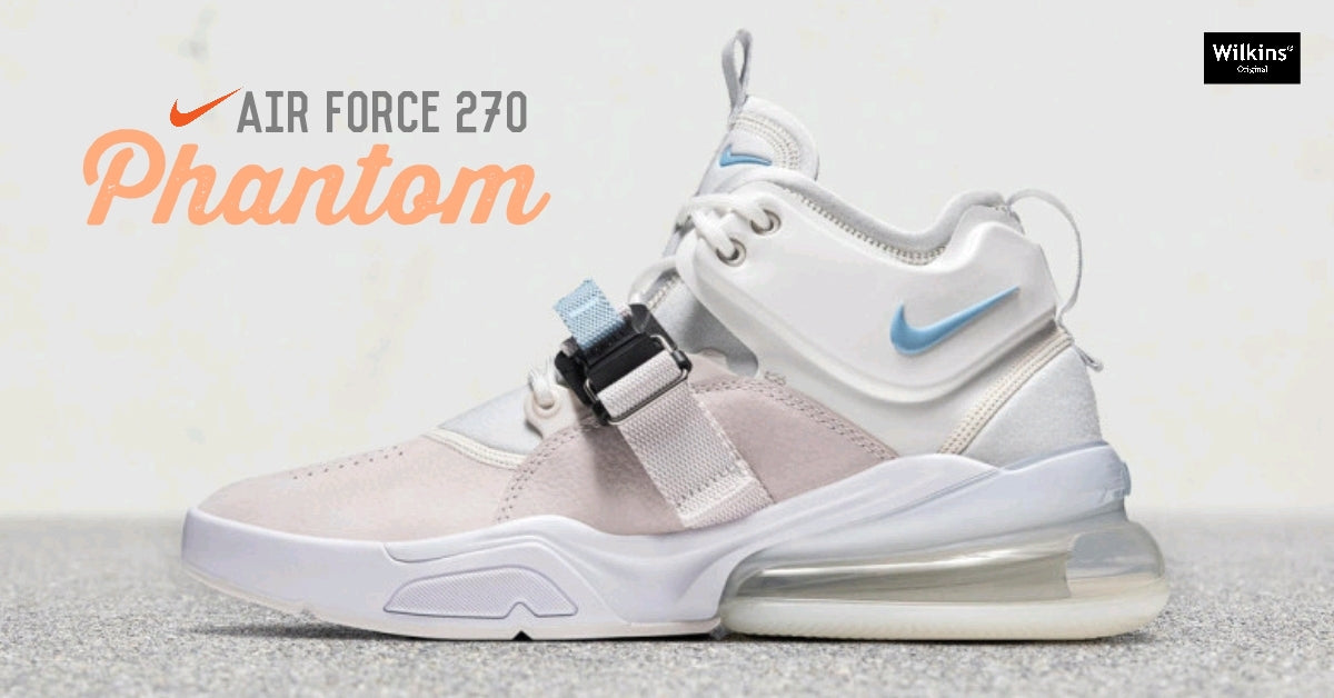 "NIKE ปล่อย AIR FORCE 270 ""PHANTOM"""