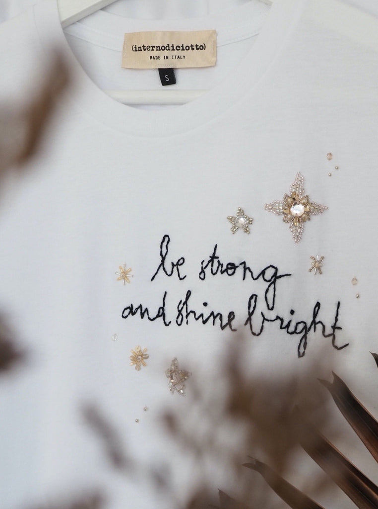 BE STRONG AND SHINE BRIGHT Tshirt