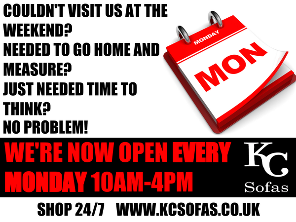 All Stores Now Open Mondays Shop Online 247 Kc Sofas