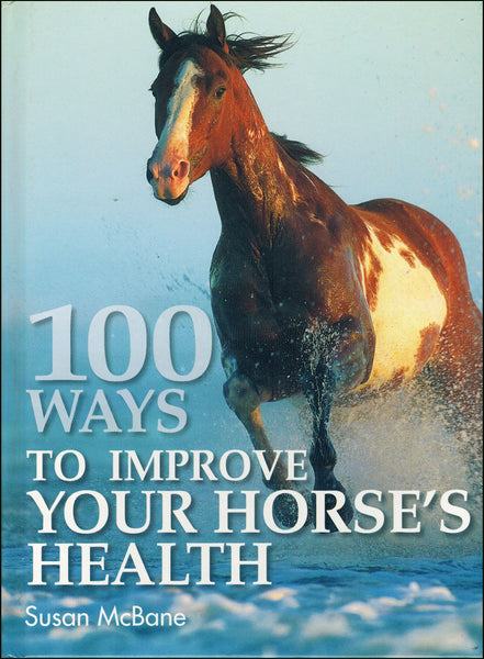 100 Ways To Improve Your Horse's Health - BooksOnHorses