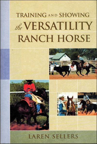 Training and Showing the Versatility Ranch Horse - BooksOnHorses