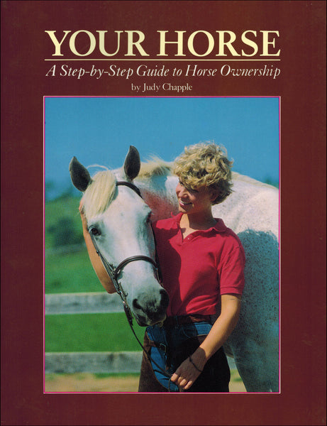 YOUR HORSE: A STEP BY STEP GUIDE TO HORSE - BooksOnHorses