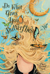 Do What Gives you butterflies - Hair - Moon Bound Girl Poster