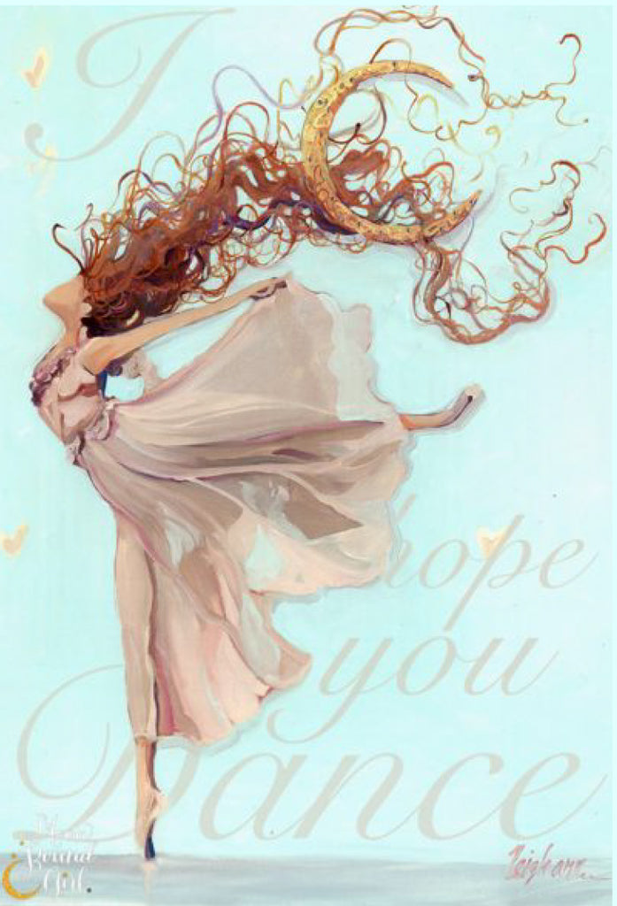 I Hope You Dance - Moon Bound Girl Poster