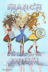 March to the beat of your own Drum - Moon Bound Girl Poster