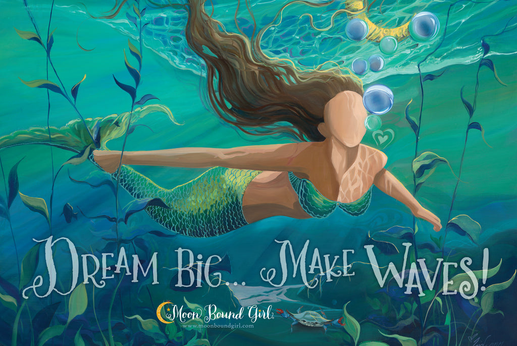 Dream Big Make Waves - Moon Bound Girl Poster