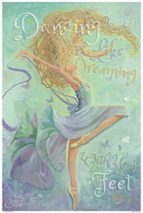 Dancing is Like Dreaming With Your Feet  - Moon Bound Girl Poster