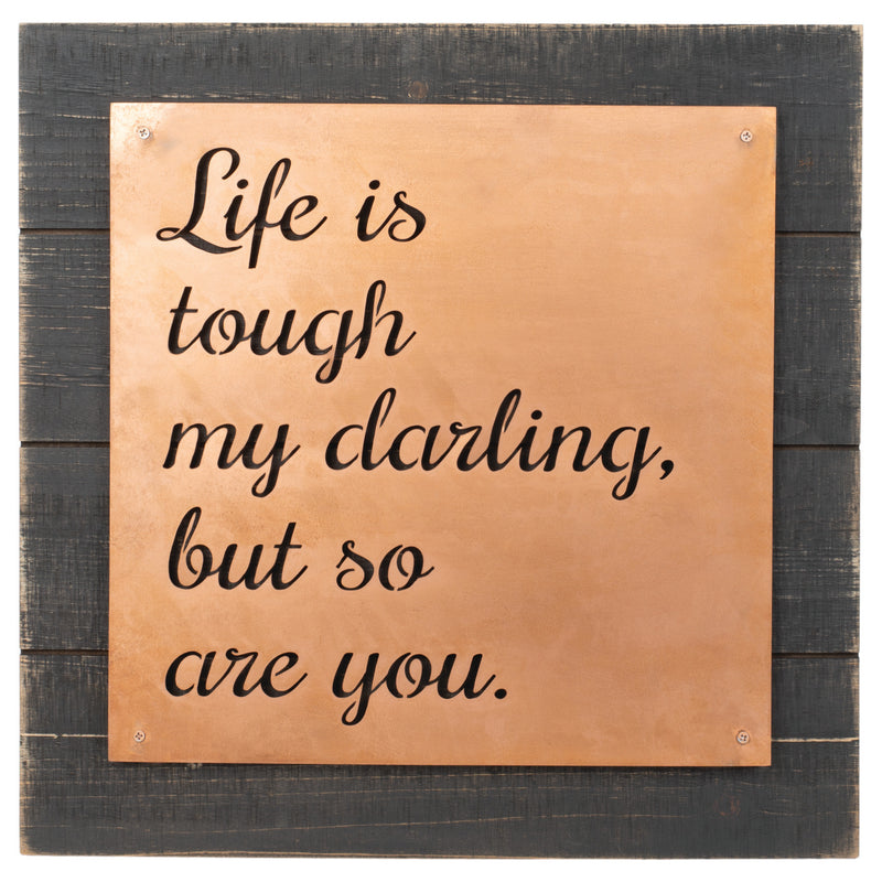 Life is Tough But So Are You Dark Wood Grain 16 x 16 Copper Wall Art Plaque