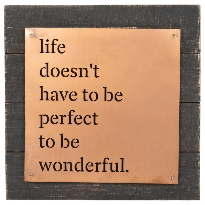 Life Doesn't Have to be Perfect Dark Wood Grain 16 x 16 Copper Wall Art Plaque