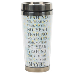 Yeah, No No, Maybe Blue 16 ounce Stainless Steel Travel Tumbler Mug with Lid