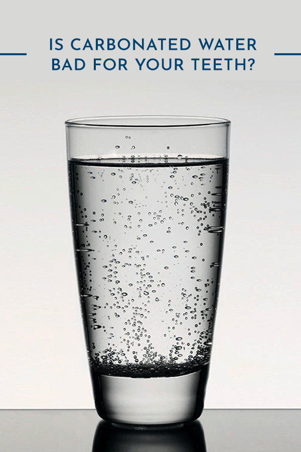 Is Carbonated Water Bad for Your Teeth?