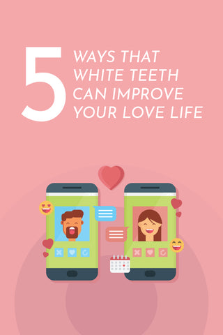 How white teeth improve your love life