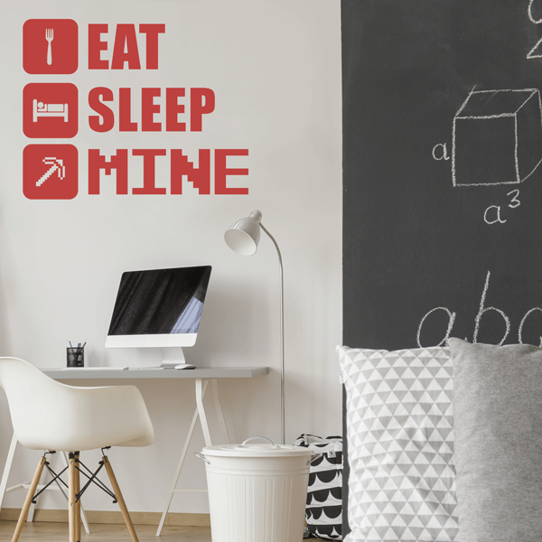 Eat Sleep Mine Vinyl Wall Decal