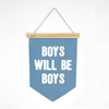 Boys Will Be Boys Canvas Banner