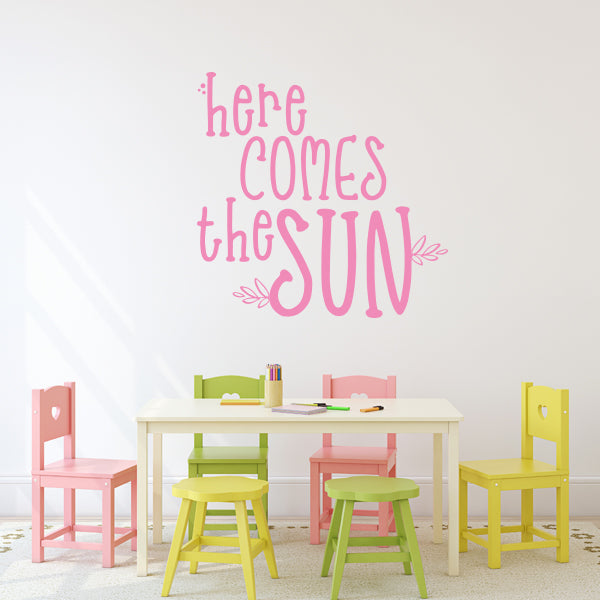 Here Comes the Sun Wall Quote
