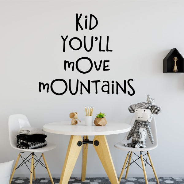 Kid Youll Move Mountains Wall Quote Labeldaddy