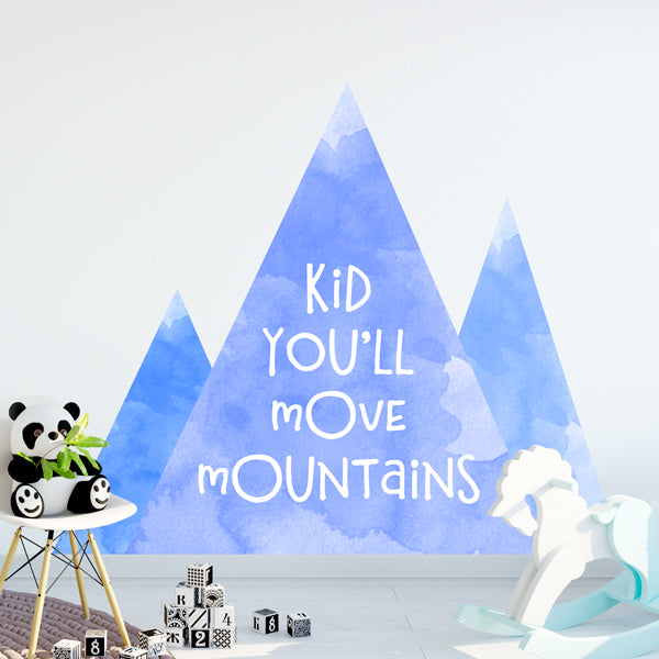 Kid You'll Move Mountains Watercolor Wall Quote