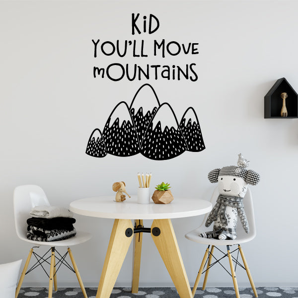 Kid You'll Move Mountains Wall Quote and Decal