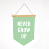 Never Grow Up Canvas Banner