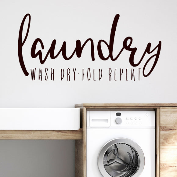 Wash Dry Fold Repeat Wall Quote