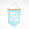 You Are Loved Canvas Banner