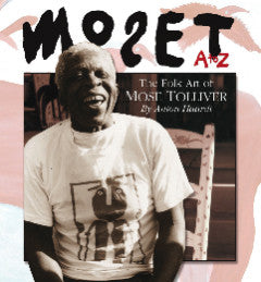 """Mose T A to Z: Folk Art of Mose Tolliver"" By Anton Haardt  Book review by  Bernadette Geyer"