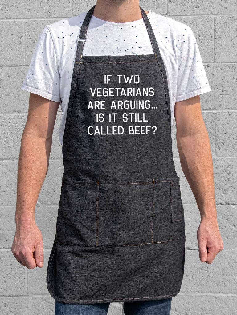 If two vegetarians are arguing, is it still called beef apron