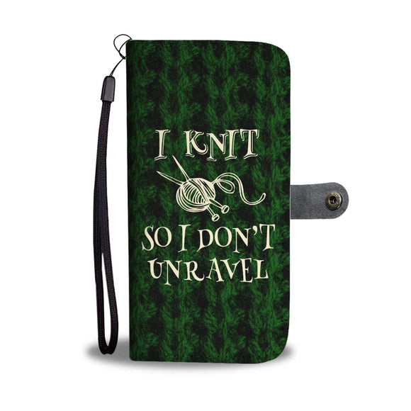I Knit So I Don't Unravel - Wallet Phone Case