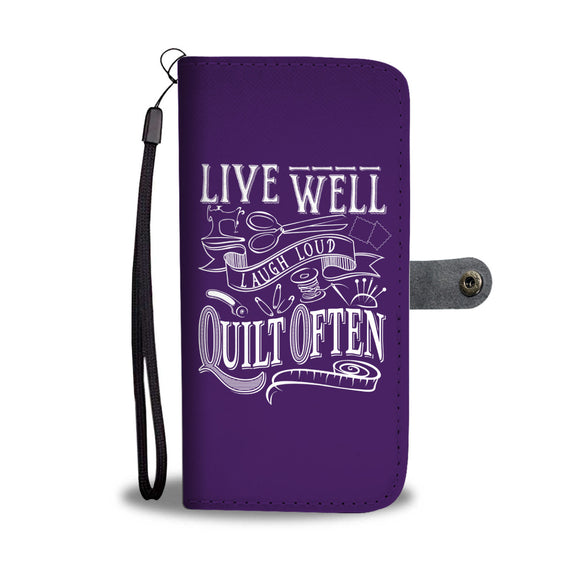 Live Well, Quilt Often - Wallet Phone Case