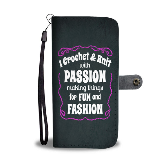I Crochet & Knit with Passion - Wallet Phone Case