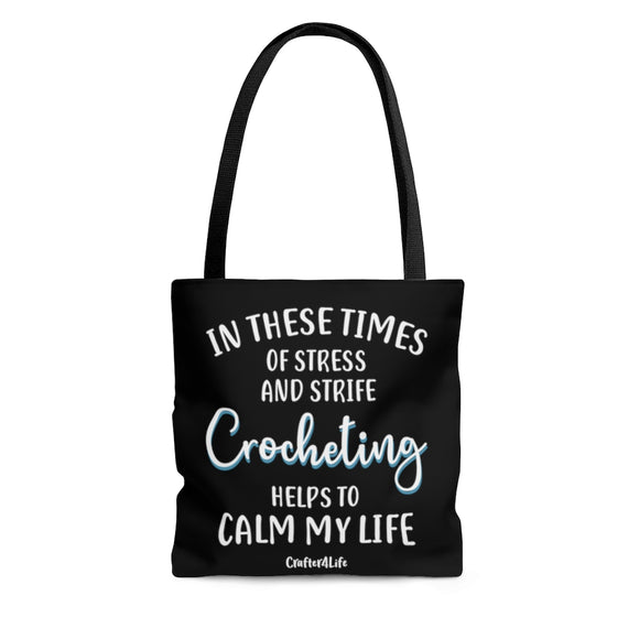 Crocheting Helps to Calm My Life - Tote Bag