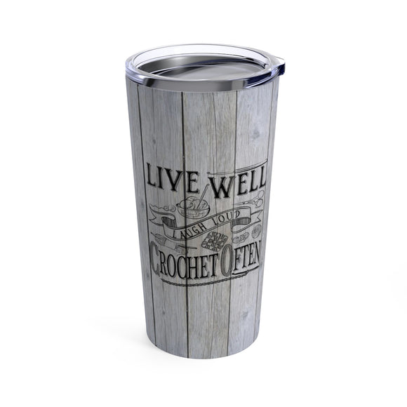 Live Well, Laugh Loud, Crochet Often - Tumbler 20oz