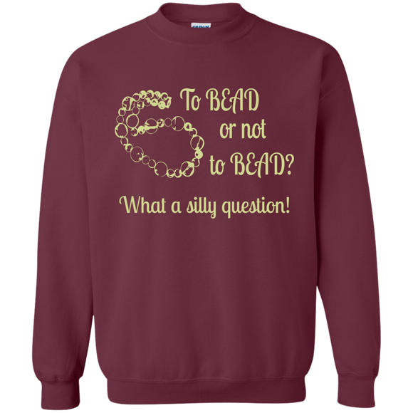 To Bead or Not To Bead Sweatshirt - Crafter4Life - 1