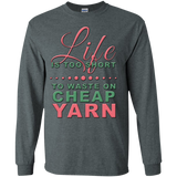 Life is Too Short to Use Cheap Yarn Long Sleeve Ultra Cotton T-Shirt - Crafter4Life - 9