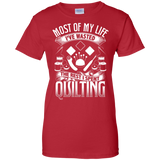 Most of My Life (Quilting) Ladies Custom 100% Cotton T-Shirt - Crafter4Life - 8