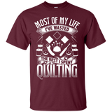 Most of My Life (Quilting) Custom Ultra Cotton T-Shirt - Crafter4Life - 8