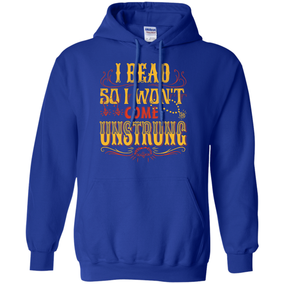 I Bead So I Won't Come Unstrung (gold) Pullover Hoodies - Crafter4Life - 1