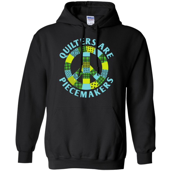 Quilters are Piecemakers Pullover Hoodies - Crafter4Life - 1
