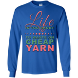 Life is Too Short to Use Cheap Yarn Long Sleeve Ultra Cotton T-Shirt - Crafter4Life - 10